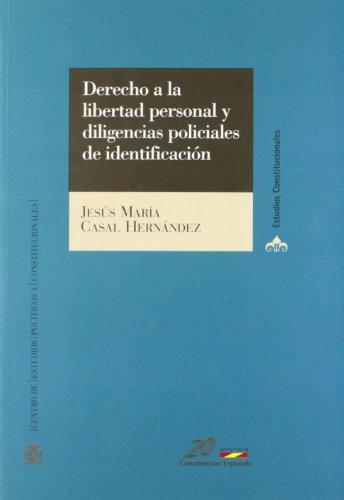 Derecho a la libertad personal y diligencias policiales de identificación: Jesús María Casal...