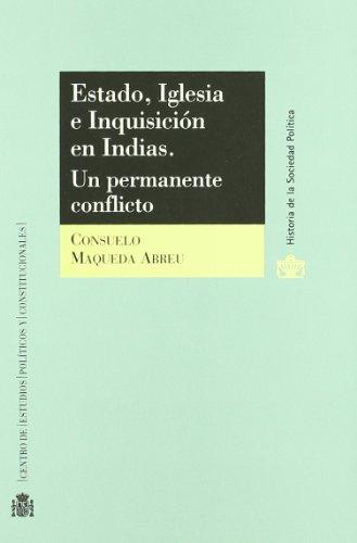 ESTADO, IGLESIA E INQUISICIÓN EN INDIAS: UN: Maqueda Abreu, Consuelo