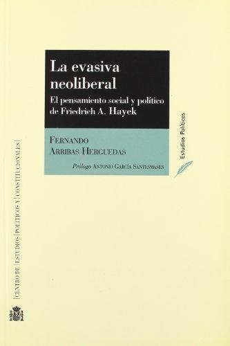 9788425912092: La evasiva neoliberal : el pensamiento social y político de Friedrich A. Hayek