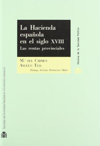 9788425912139: La Hacienda española en el siglo XVIII.: Las rentas provinciales. (Historia de la Sociedad Política)