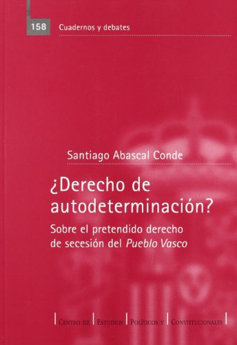 9788425912634: ¿ derecho de autodeterminacion ?. sobre el pretendido derecho de seces
