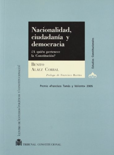 9788425913396: Nacionalidad, ciudadanía y democracia: ¿A quién pertenece la Constitución? (Estudios Constitucionales)