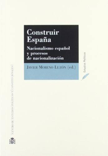 9788425913952: Construir España. Nacionalismo Español Y Procesos De Nacionalizacion