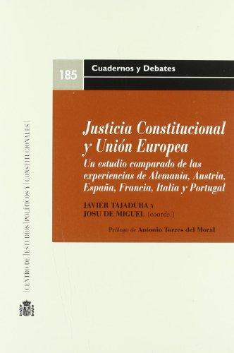 9788425914249: Justicia constitucional y Unión Europea : un estudio comparado de las experiencias de Alemania, Austria, España, Francia, Italia y Portugal