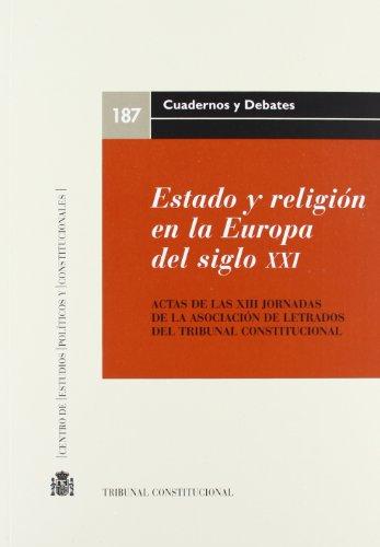 ESTADO Y RELIGION EN LA EUROPA DEL S.XXI - LETRADOS DEL TRIBUNAL CONSTITUCIONAL