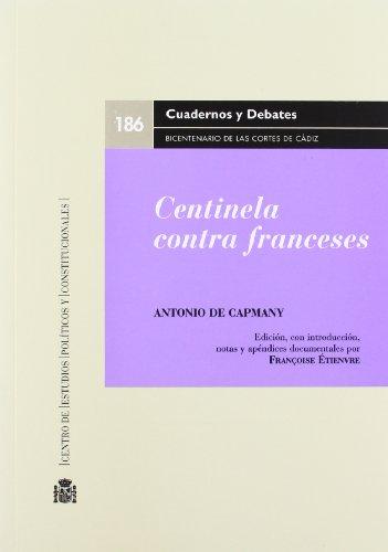 Centinela contra los franceses - Capmany Y De Montpalau, Antonio De