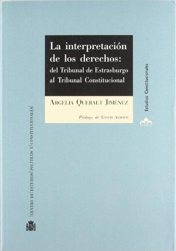 9788425914317: La interpretación de los derechos : del Tribunal de Estrasburgo al Tribunal Constitucional(9788425914317)