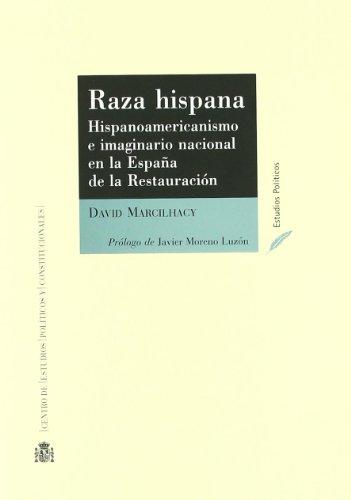 9788425914744: Raza hispana : hispanoamerica y loimaginario nacional en la Espa�a de la restauracion