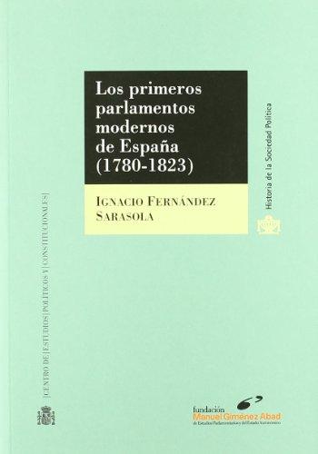 9788425914829: Los primeros parlamentos modernos de España (1780-1823). (Historia de la Sociedad Política)