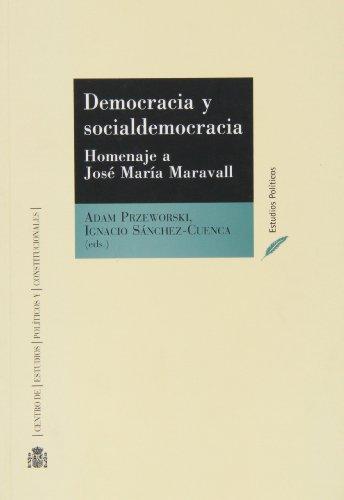 9788425915345: Democracia y socialdemocracia: homenaje a José María Maravall (Estudios políticos)