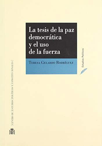 9788425915451: La Tesis De La Paz Democratica Y El Uso De La Fuerza