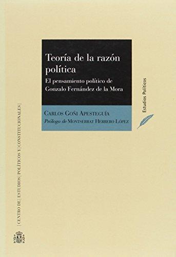 9788425915659: Teoría de la razón política : el pensamiento político de Gonzalo Fernández de la Mora