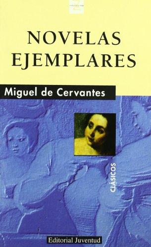 Novelas Ejemplares: Cervantes Saavedra, Miguel