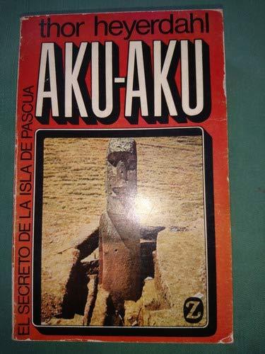 9788426107213: Aku - Aku - El Secreto de La Isla de Pascua (Spanish Edition)
