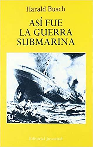 9788426107381: ASi fue la guerra submarina (EN EL MAR Y LA MONTAÑA)