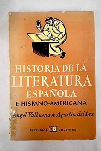 Historia De LA Literatura Espanola E Hispanoamericana: Valbuena, Angel
