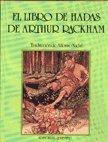 EL LIBRO DE HADAS DE ARTHUR RACKHAM.: Andersen, Grimm, Perrault,