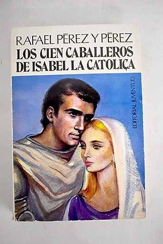 9788426114976: Los Cien Caballeros De Isabel La Católica