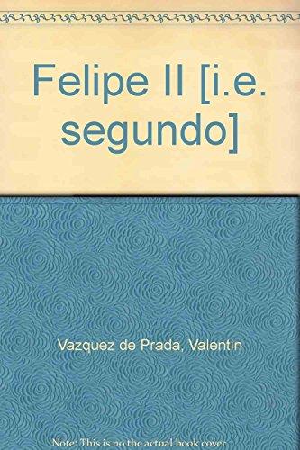 9788426115294: Felipe II [i.e. segundo] (Spanish Edition)