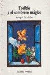 9788426115492: Toribio Y El Sombrero Magico/ Toribio, and the Magic Hat