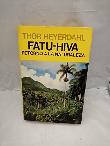 Fatu-Hiva - Retorno a la Naturaleza (Spanish Edition) (8426116787) by Thor Heyerdahl