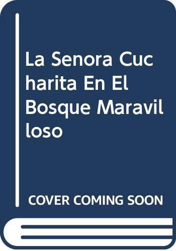 9788426117502: La Senora Cucharita En El Bosque Maravilloso (Spanish Edition)