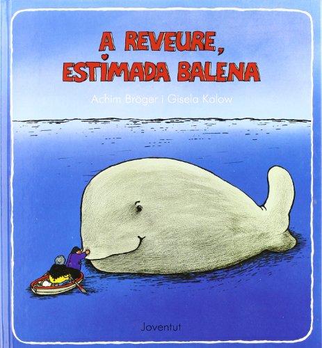 9788426122674: A reveure, estimada balena (Llibres D`imatges)