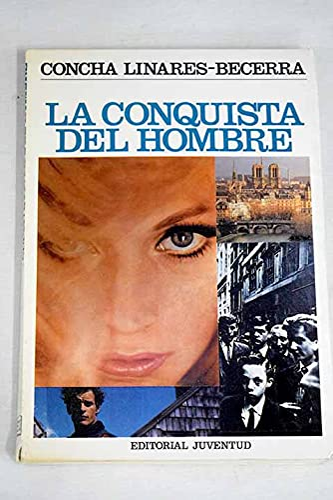 Conquista del Hombre, La (Spanish Edition): Concha Linares-Becerra