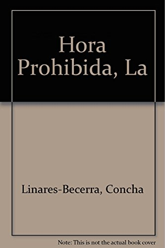 Hora Prohibida, La (Spanish Edition): Linares-Becerra, Concha