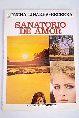 Sanatorio de amor (Spanish Edition): Linares-Becerra, Concha