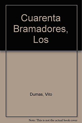 9788426125859: Cuarenta Bramadores, Los (Viajes Y Expediciones)
