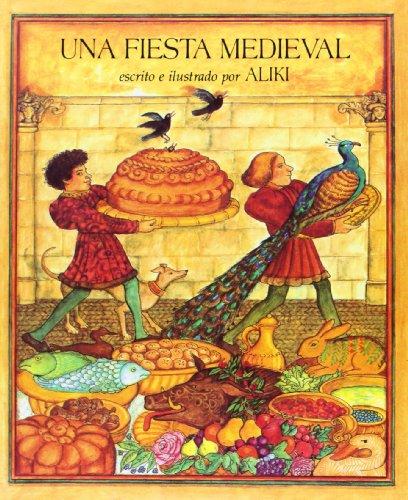 Una Fiesta Medieval / A Medieval Feast (Spanish Edition) (8426126960) by Aliki