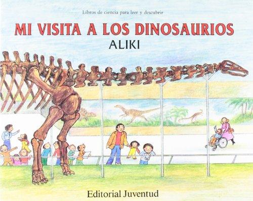 9788426127556: Mi visita a los dinosaurios / My visit to the dinosaurs (Libros de ciencia para leer y descubrir / Let's-Read-And-Find-Out Science) (Spanish Edition)