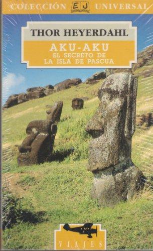 9788426128157: Aku-Aku - El Secreto de La Isla de Pascua (Spanish Edition)