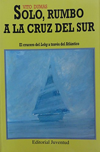 9788426128744: Solo, Rumbo a la Cruz del Sur (Spanish Edition)