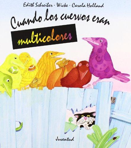 9788426129208: Cuando los cuervos eran multicolores