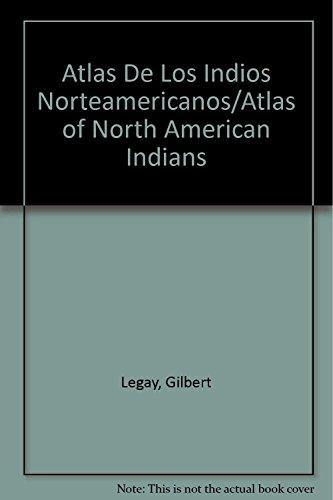 9788426129246: Atlas De Los Indios Norteamericanos/Atlas of North American Indians (Spanish Edition)
