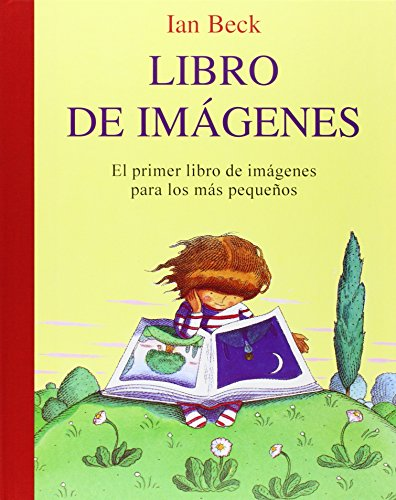 Libro de imagenes/ Book of Images: El Primer Libro De Imagenes Para Los Pequenos (Spanish Edition) (842612951X) by Beck, Ian