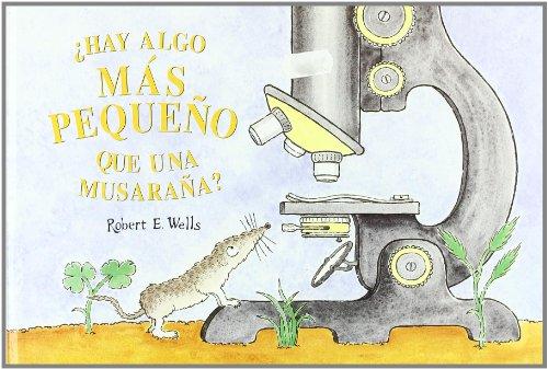9788426130310: HAY ALGO MAS PEQUEÑO QUE UNA MUSARAÑA? (LIBROS DE ROBERT E. WELLS)
