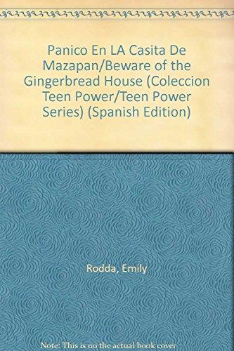 "Panico En LA Casita De Mazapan/Beware of the Gingerbread House (Coleccion """"Teen Power""""/Teen Power Series) (Spanish Edition) (8426130682) by Rodda, Emily"