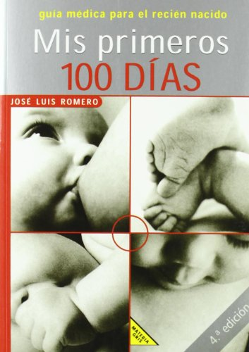 Mis Primeros 100 Dias (Spanish Edition): Romero, Jose Luis