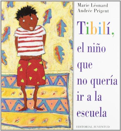 Tibili, el Nino Que No Queria ir a la Escuela (Spanish Edition): Marie Leonard