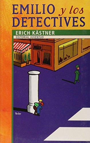 Emilio Y Los Detectives/ Emil and the Detectives (Juventud) (Spanish Edition): Erich Kastner