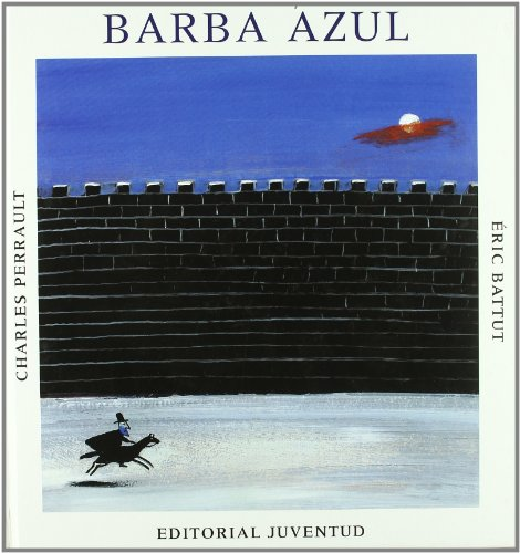 BARBA AZUL: Perrault, Charles, Illustrated by Eric Battut, translated by Roberto Mansberger Amorós