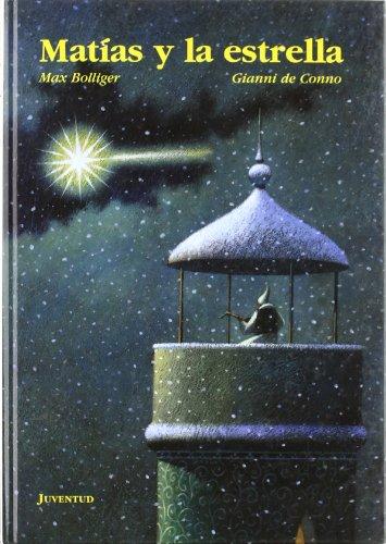Matias y la Estrella (Spanish Edition) (842613341X) by Bolliger, Max