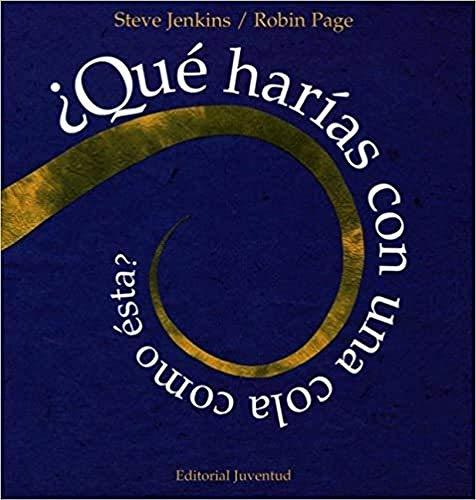 9788426133915: Que Harias Con Una Cola Como Esta? (Spanish Edition)