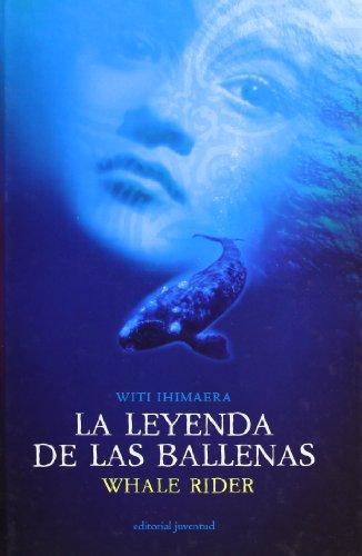 La Leyenda De Las Ballenas (Spanish Edition): Witi Ihimaera