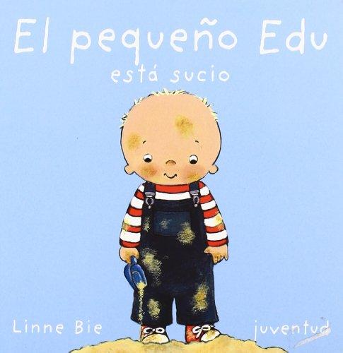 9788426134189: El Pequeno Edu Esta Sucio/ Edu Is Dirty (Mis Primeros Libros) (Spanish Edition)