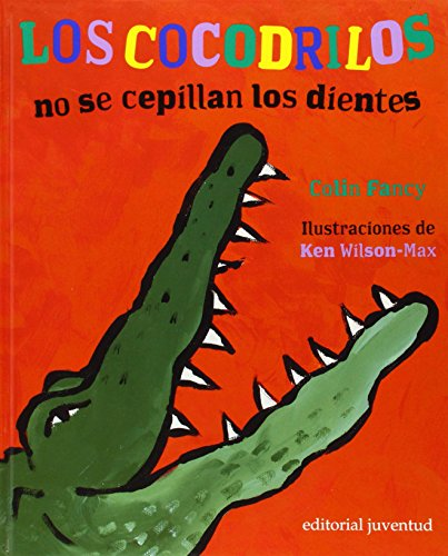 9788426134493: Los Cocodrilos No Se Cepillan Los Dientes / Cocodriles Don't Brush Their Teeth (Spanish Edition)
