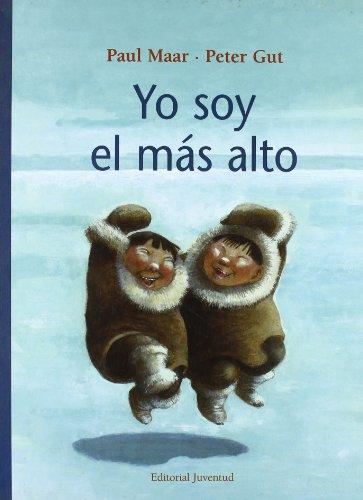 9788426134561: Yo Soy El Mas Alto / I Am the Tallest (Spanish Edition)